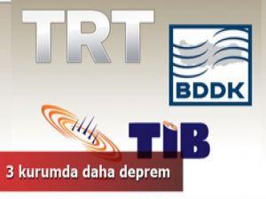 Görevden alma BDDK, TRT ve TİB'e de sıçradı