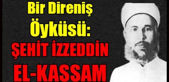 Bir Direniş Öyküsü: ŞEHİT İzzeddin El-KASSAM