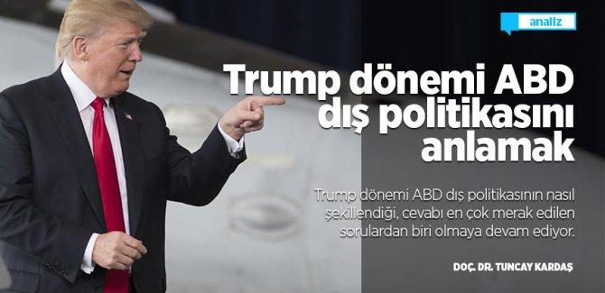 Trump dönemi ABD dış politikasını anlamak/Analiz