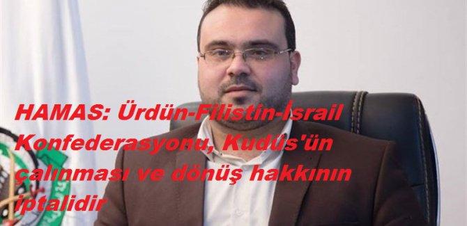 HAMAS: Ürdün-Filistin-İsrail Konfederasyonu, Kudüs'ün çalınması ve dönüş hakkının iptalidir