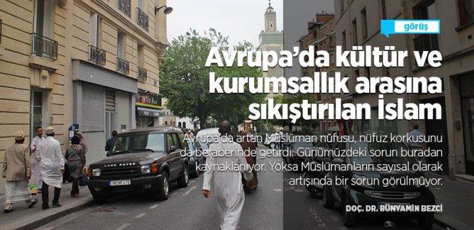 Avrupa'da kültür ve kurumsallık arasına sıkıştırılan İslam