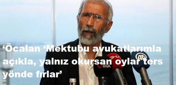 'Öcalan 'Mektubu avukatlarımla açıkla, yalnız okursan oylar ters yönde fırlar'