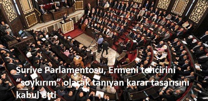 """Suriye Parlamentosu, Ermeni tehcirini """"soykırım"""" olarak tanıyan karar tasarısını kabul etti"""