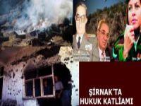 Şırnak'ta Hukuk Nasıl Katledildi