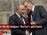Putin ile Erdoğan Kırım'ı görüştü