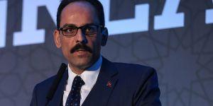 Kalın: Türkiye her türlü tedbiri almaya devam edecek
