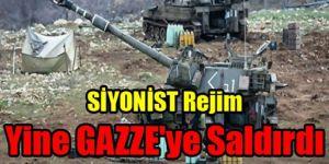 SİYONİST Rejim Yine GAZZE'ye Saldırdı
