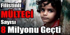 Filistinli MÜLTECİ Sayısı 8 Milyonu Geçti