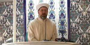Diyanet İşleri Başkanı:Deizm, Din istismarının en uç noktalarından biri