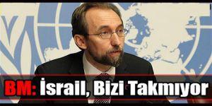 BM: İsrail, Kararlarımızı Takmıyor