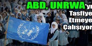 ABD, UNRWA'yı Tasfiye Etmeye Çalışıyor