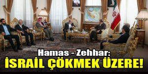 Zehhar: İSRAİL Rejimi Çökmek Üzere!