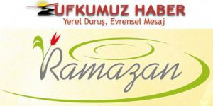 RAMAZAN BİR FIRSAT İKLİMİDİR/ EDİTÖRYA