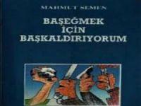 Baş Eğmek İçin Baş Kaldırıyorum / Mahmut SEMEN (Roman)