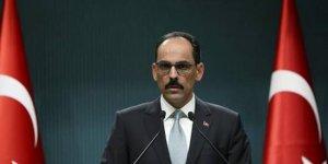 Kalın: Libya'da her şey kırılgan; mükemmel bir durumla karşı karşıya değiliz