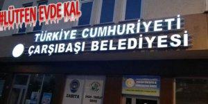 Trabzon'da belediye karantinaya alındı