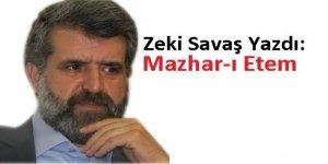 Zeki Savaş Yazdı: Mazhar-ı Etem