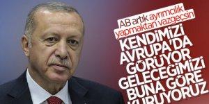 Erdoğan: Geleceğimizi Avrupa ile birlikte kurmayı tasavvur ediyoruz
