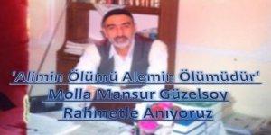 'Alimin Ölümü Alemin Ölümüdür', Molla Mansur'u Rahmetle Anıyoruz